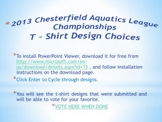 2013 Chesterfield Aquatics League  Championships T – Shirt Design Choices