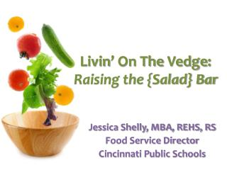 Livin ' On The  Vedge : Raising the {Salad} Bar