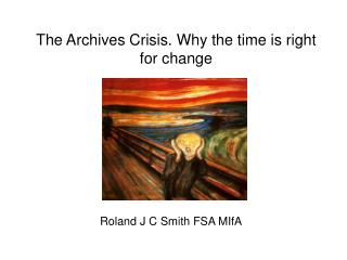 The Archives Crisis. Why the time is right for change