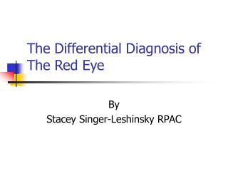 The Differential Diagnosis of  The Red Eye