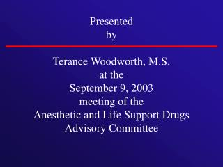 Presented by Terance Woodworth, M.S. at the September 9, 2003 meeting of the