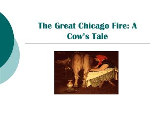 The Great Chicago Fire: A Cow's Tale