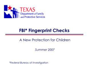 FBI * Fingerprint Checks
