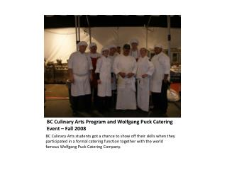 BC Culinary Arts Program and Wolfgang Puck Catering Event – Fall 2008