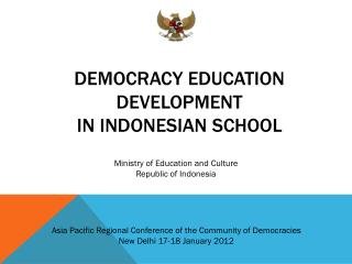 DEMOCRACY EDUCATION DEVELOPMENT  IN INDONESIAN SCHOOL