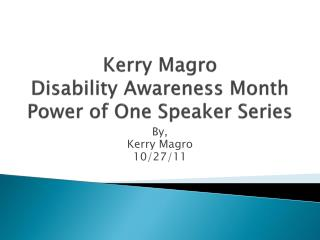 Kerry  Magro Disability Awareness Month Power of One Speaker Series
