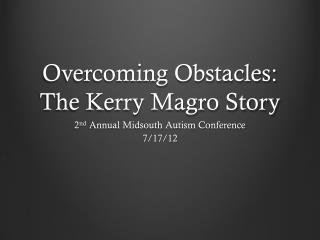 Overcoming Obstacles: The Kerry Magro Story
