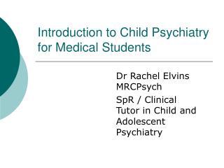 Introduction to Child Psychiatry for Medical Students