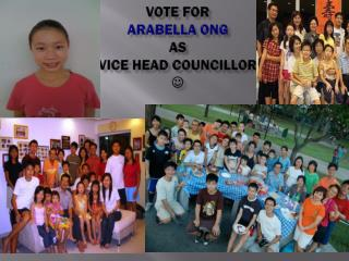 Vote For Arabella Ong as Vice HEAD COUNCILLOR  