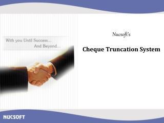 Nucsoft's Cheque Truncation System