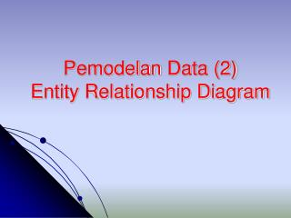Pemodelan  Data (2) Entity Relationship Diagram