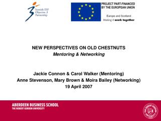 NEW PERSPECTIVES ON OLD CHESTNUTS  Mentoring & Networking