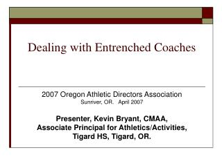 Dealing with Entrenched Coaches