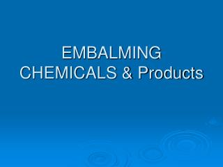 EMBALMING CHEMICALS & Products