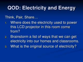 QOD: Electricity and Energy