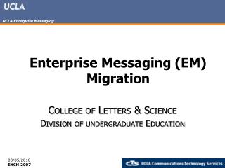 Enterprise Messaging (EM) Migration