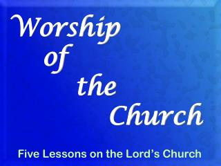 Worship     of         the             Church
