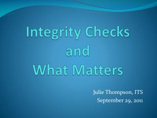 Integrity Checks  and  What Matters