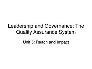 Leadership and Governance: The Quality Assurance System