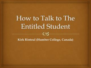 How to Talk to The Entitled Student