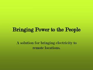 Bringing Power to the People