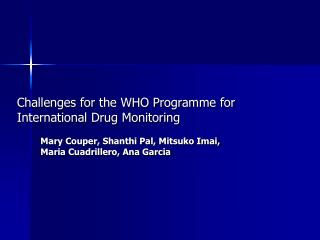 Challenges for the WHO Programme for International Drug Monitoring