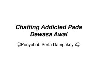 Chatting Addicted Pada Dewasa Awal