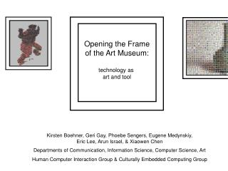 Opening the Frame of the Art Museum: technology as  art and tool
