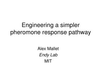 Engineering a simpler pheromone response pathway