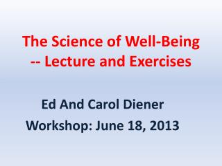 The Science of Well-Being -- Lecture and Exercises
