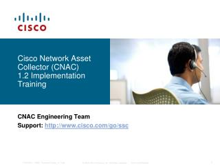 Cisco Network Asset Collector (CNAC) 1.2 Implementation Training