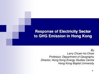 Response of Electricity Sector to GHG Emission in Hong Kong