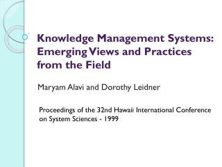 Knowledge Management Systems: Emerging Views and Practices from the  Field