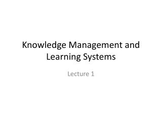 Knowledge Management and Learning Systems