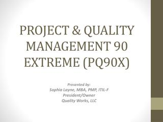 P ROJECT  & Q UALITY  M ANAGEMENT  90  EXTREME (PQ90X)