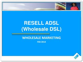 RESELL ADSL (Wholesale DSL)