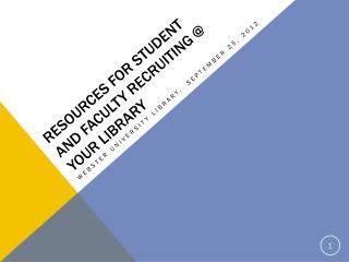 Resources for Student and Faculty Recruiting @ Your Library