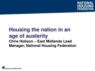 Housing the nation in an age of austerity