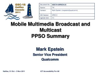 Mobile Multimedia Broadcast and Multicast PPSO Summary