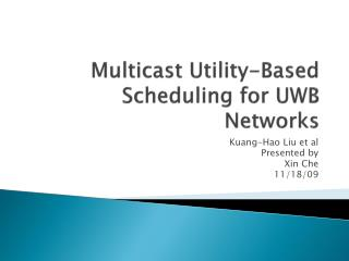 M ulticast Utility-Based Scheduling for UWB Networks