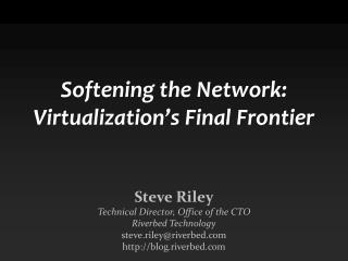 Softening the Network: Virtualization's Final Frontier