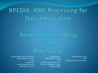 XPEDIA: XML Processing for Data Integration Amit Shvarchenberg and Rafi Sayag