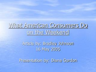 What American Consumers Do on the Weekend