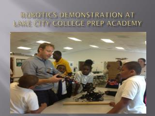 Robotics Demonstration at  Lake City College Prep Academy