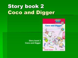Story book 2 Coco and Digger