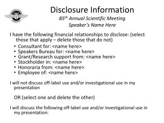 Disclosure Information 85 th Annual Scientific Meeting Speaker's Name Here