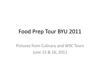 Food Prep Tour BYU 2011