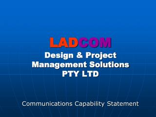 LAD COM Design & Project Management Solutions PTY LTD