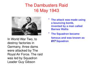 The Dambusters Raid 16 May 1943