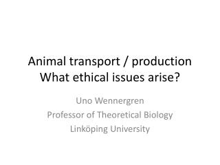 Animal transport /  production What ethical issues arise ?